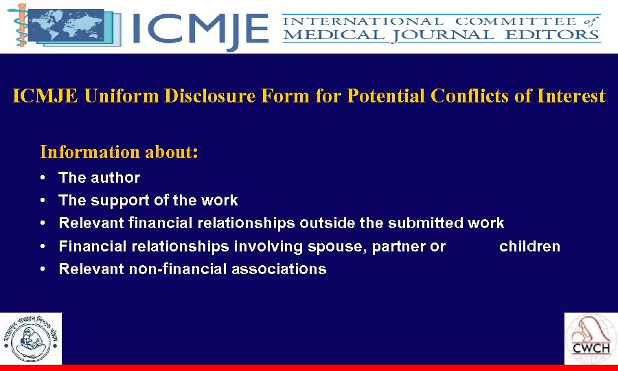 ICMJE Uniform Disclosure Form for Potential Conflicts of Interest Information about: • •