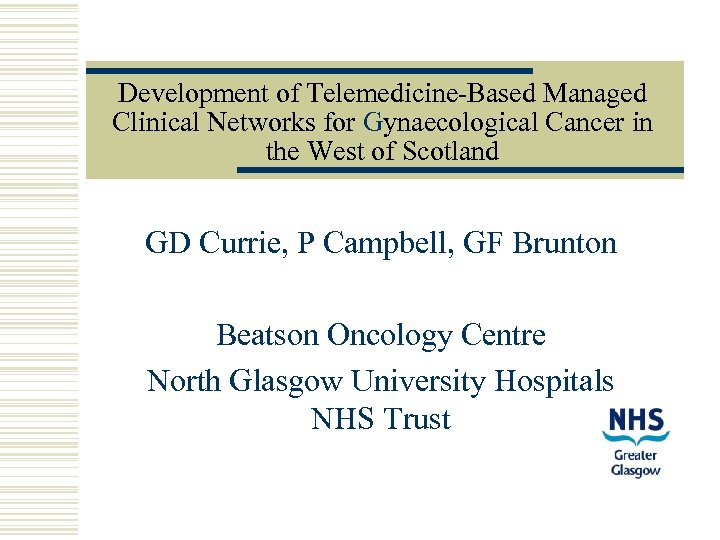 Development of Telemedicine-Based Managed Clinical Networks for Gynaecological Cancer in the West of Scotland