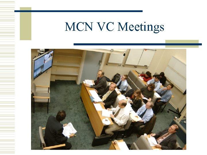 MCN VC Meetings