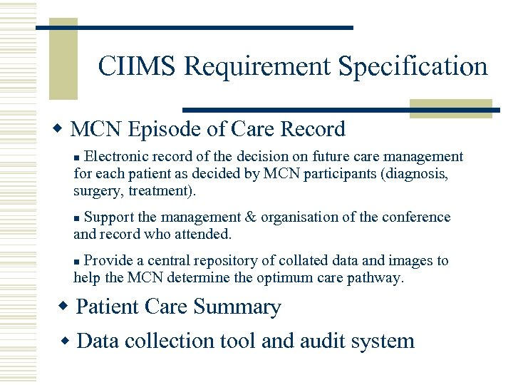 CIIMS Requirement Specification w MCN Episode of Care Record Electronic record of the decision