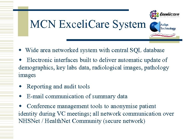 MCN Exceli. Care System w Wide area networked system with central SQL database w