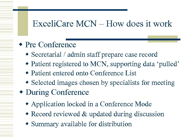 Exceli. Care MCN – How does it work w Pre Conference w Secretarial /