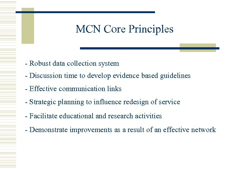 MCN Core Principles - Robust data collection system - Discussion time to develop evidence