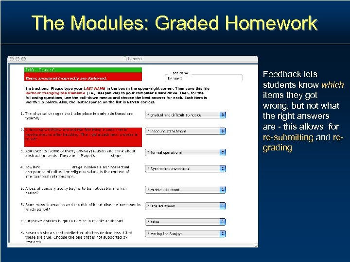 The Modules: Graded Homework Feedback lets students know which items they got wrong, but