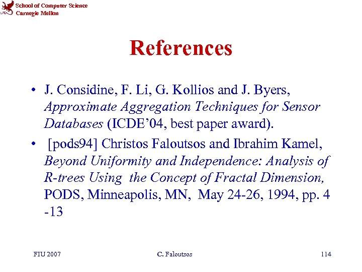 School of Computer Science Carnegie Mellon References • J. Considine, F. Li, G. Kollios
