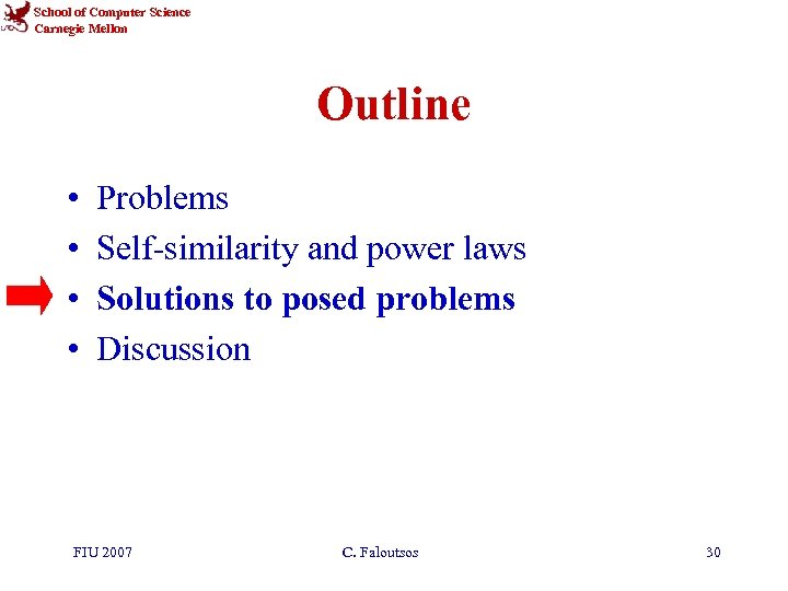 School of Computer Science Carnegie Mellon Outline • • Problems Self-similarity and power laws