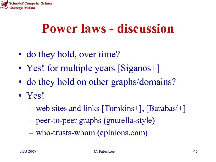 School of Computer Science Carnegie Mellon Power laws - discussion • • do they