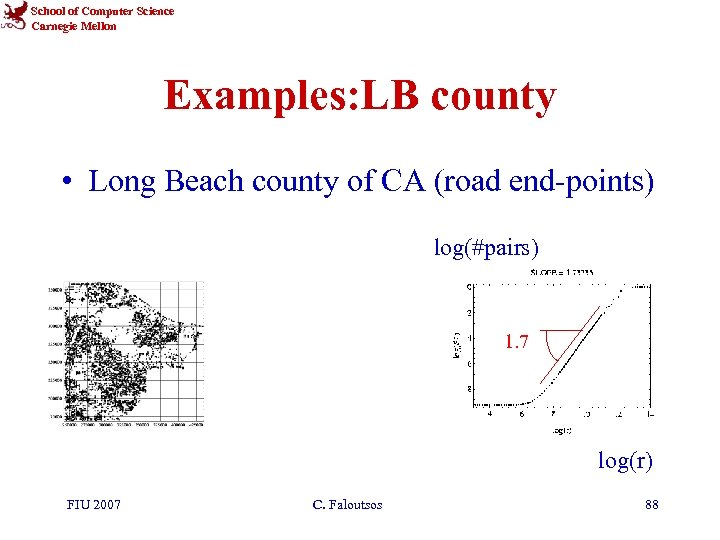 School of Computer Science Carnegie Mellon Examples: LB county • Long Beach county of