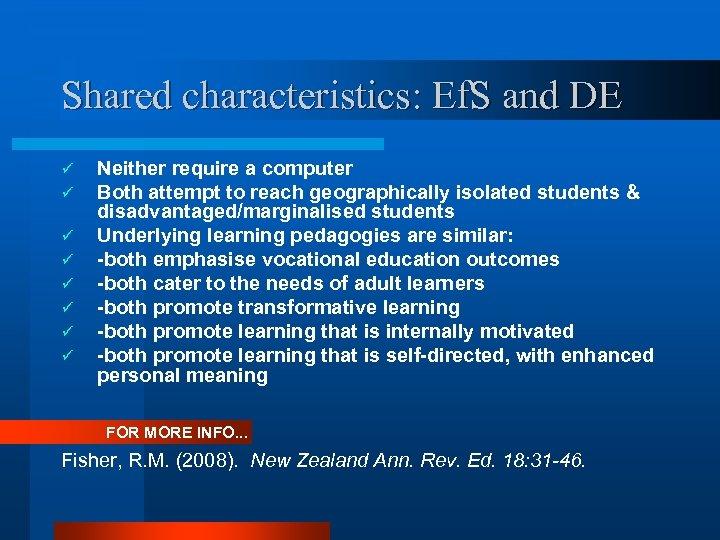 Shared characteristics: Ef. S and DE ü ü ü ü Neither require a computer