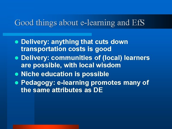 Good things about e-learning and Ef. S Delivery: anything that cuts down transportation costs