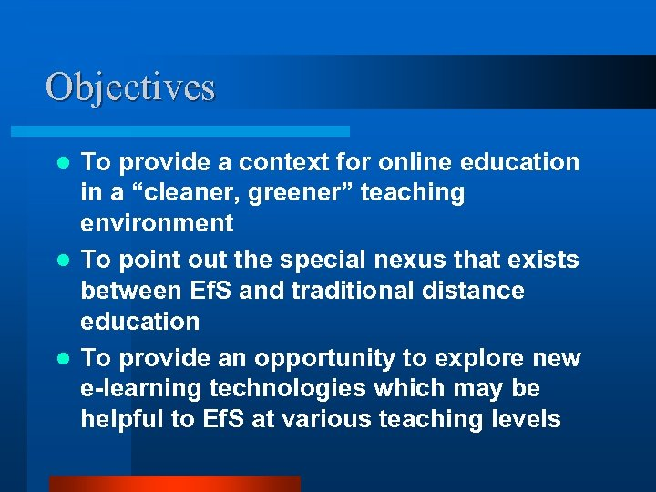 """Objectives To provide a context for online education in a """"cleaner, greener"""" teaching environment"""