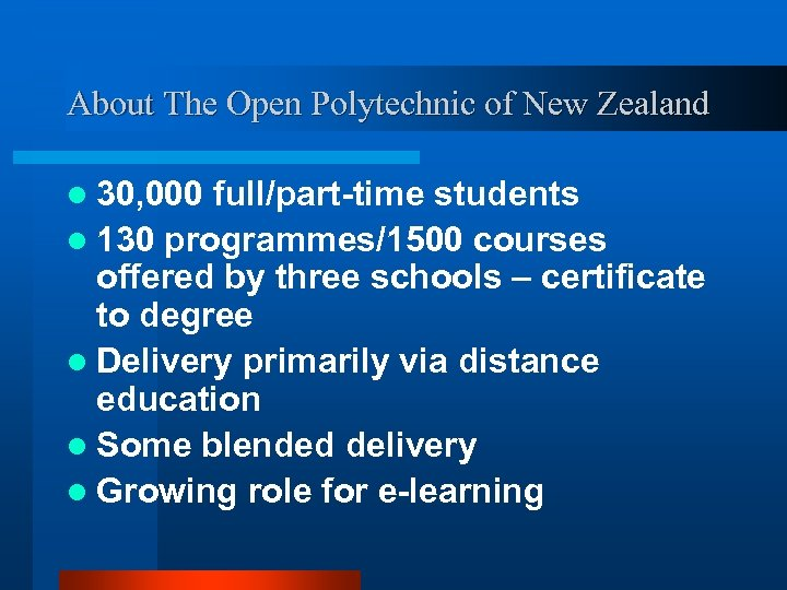 About The Open Polytechnic of New Zealand l 30, 000 full/part-time students l 130