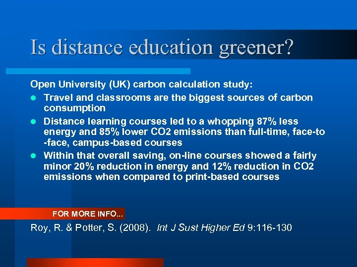 Is distance education greener? Open University (UK) carbon calculation study: l Travel and classrooms