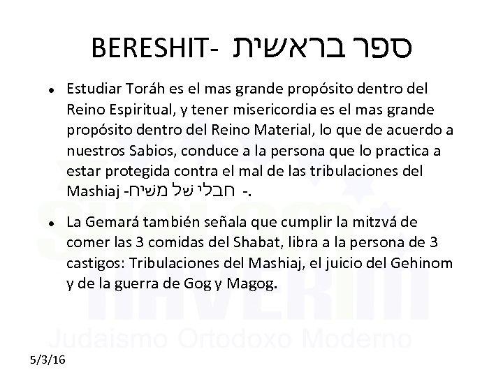 BERESHIT- ספר בראשית 5/3/16 Estudiar Toráh es el mas grande propósito dentro del Reino