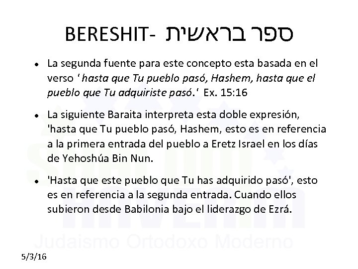 BERESHIT- ספר בראשית 5/3/16 La segunda fuente para este concepto esta basada en el