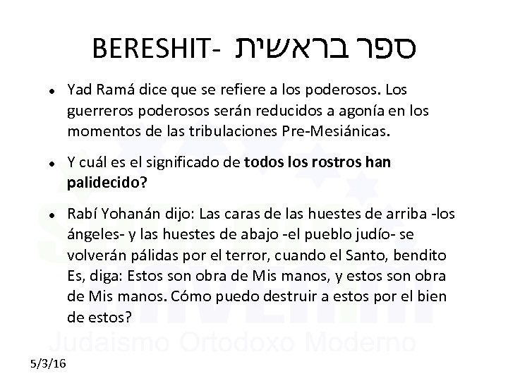 BERESHIT- ספר בראשית 5/3/16 Yad Ramá dice que se refiere a los poderosos. Los
