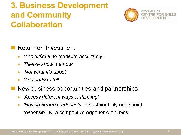 3. Business Development and Community Collaboration n Return on Investment · 'Too difficult' to