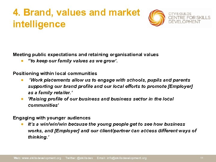 4. Brand, values and market intelligence Meeting public expectations and retaining organisational values ·