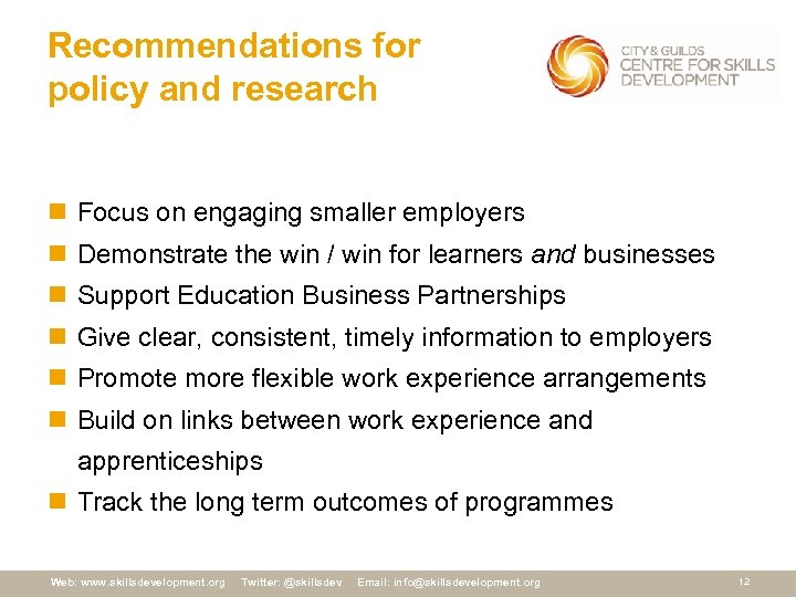 Recommendations for policy and research n Focus on engaging smaller employers n Demonstrate the