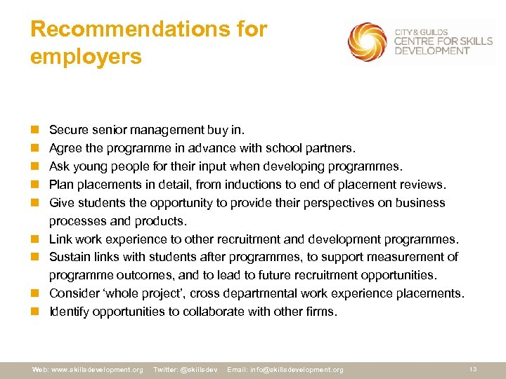 Recommendations for employers n n n n n Secure senior management buy in. Agree