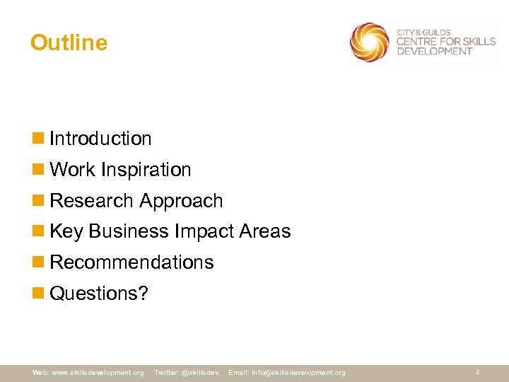 Outline n Introduction n Work Inspiration n Research Approach n Key Business Impact Areas
