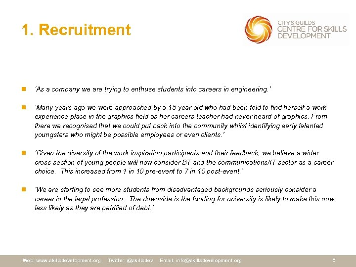 1. Recruitment n 'As a company we are trying to enthuse students into careers