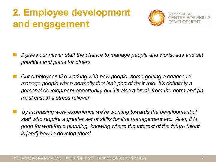 2. Employee development and engagement n It gives our newer staff the chance to