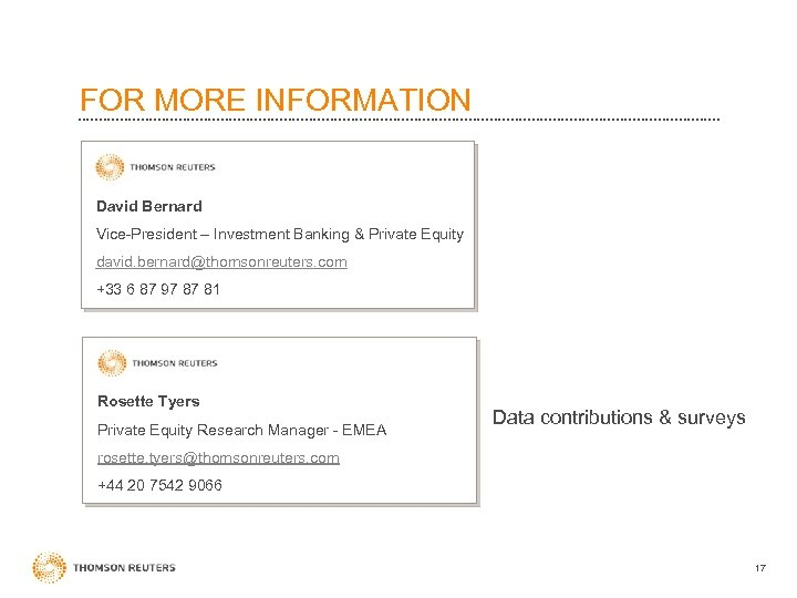 FOR MORE INFORMATION David Bernard Vice-President – Investment Banking & Private Equity david. bernard@thomsonreuters.
