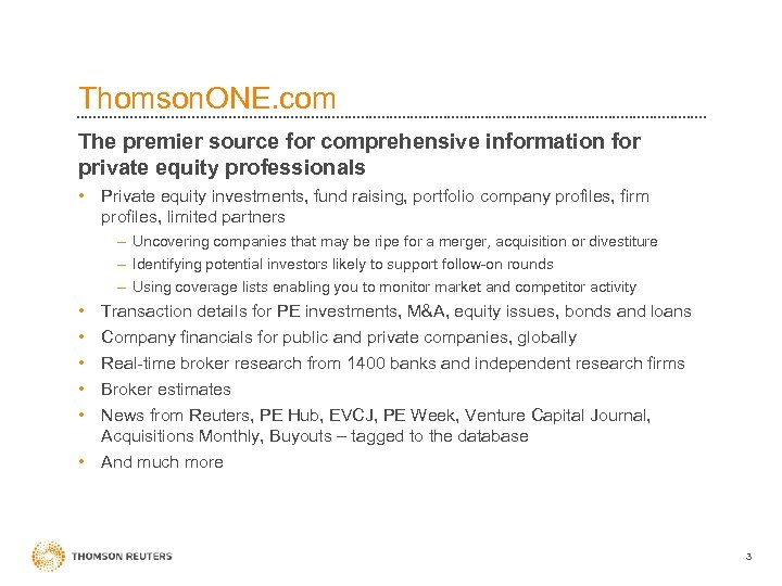 Thomson. ONE. com The premier source for comprehensive information for private equity professionals •