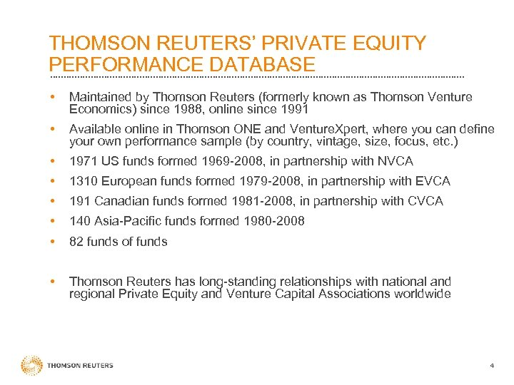 THOMSON REUTERS' PRIVATE EQUITY PERFORMANCE DATABASE • Maintained by Thomson Reuters (formerly known as