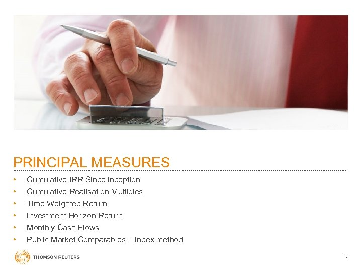 PRINCIPAL MEASURES • • • Cumulative IRR Since Inception Cumulative Realisation Multiples Time Weighted