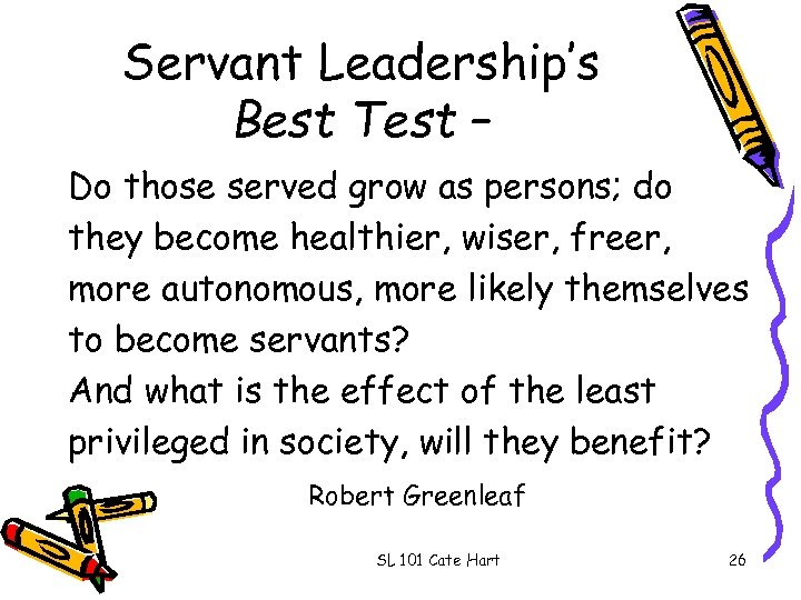 Servant Leadership's Best Test – Do those served grow as persons; do they become