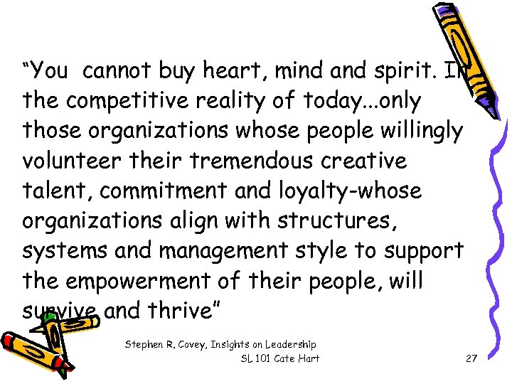 """You cannot buy heart, mind and spirit. In the competitive reality of today. ."