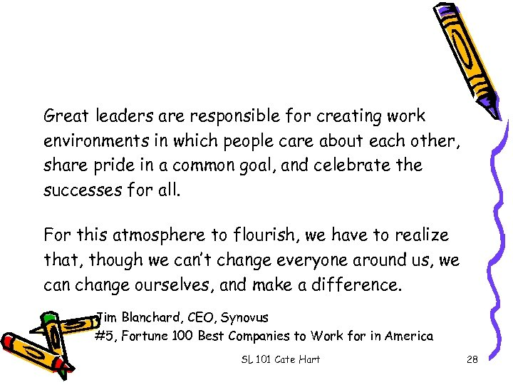 Great leaders are responsible for creating work environments in which people care about each