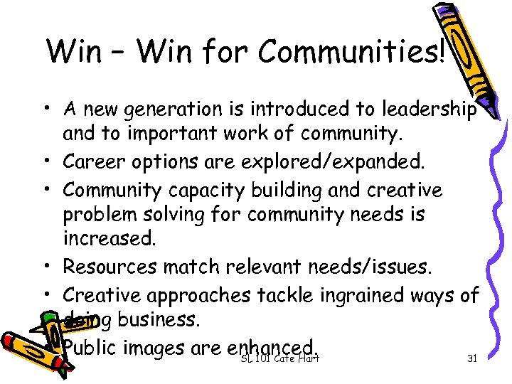 Win – Win for Communities! • A new generation is introduced to leadership and