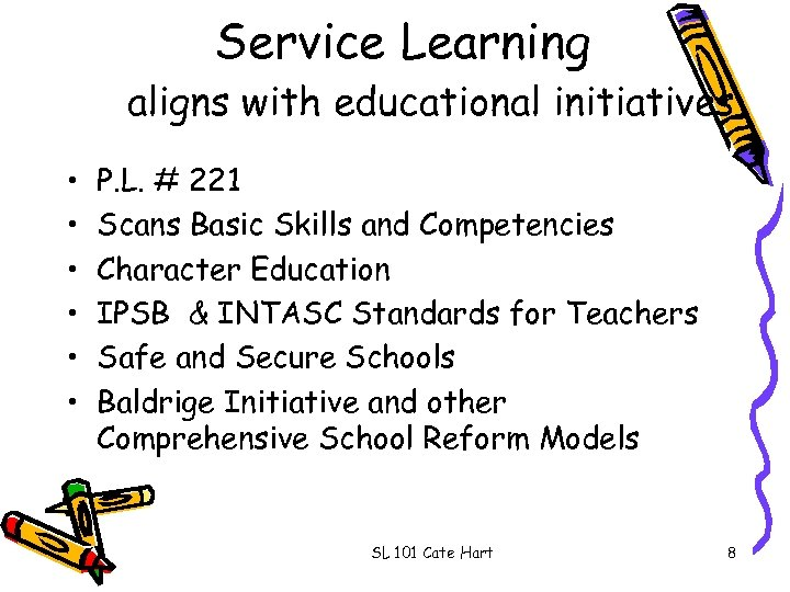 Service Learning aligns with educational initiatives • • • P. L. # 221 Scans