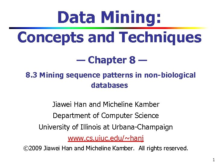 Data Mining: Concepts and Techniques — Chapter 8 — 8. 3 Mining sequence patterns