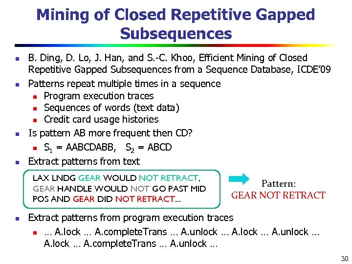 Mining of Closed Repetitive Gapped Subsequences n n B. Ding, D. Lo, J. Han,
