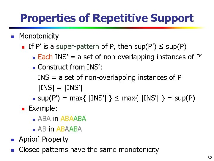 Properties of Repetitive Support n n n Monotonicity n If P' is a super-pattern