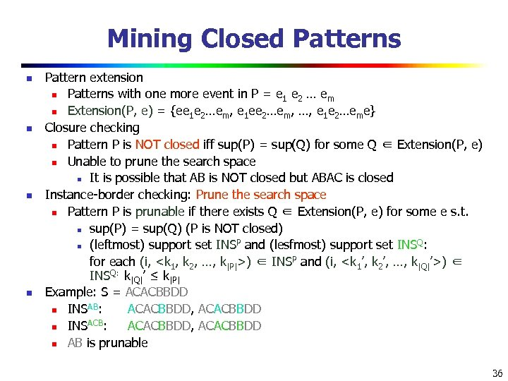 Mining Closed Patterns n n Pattern extension n Patterns with one more event in