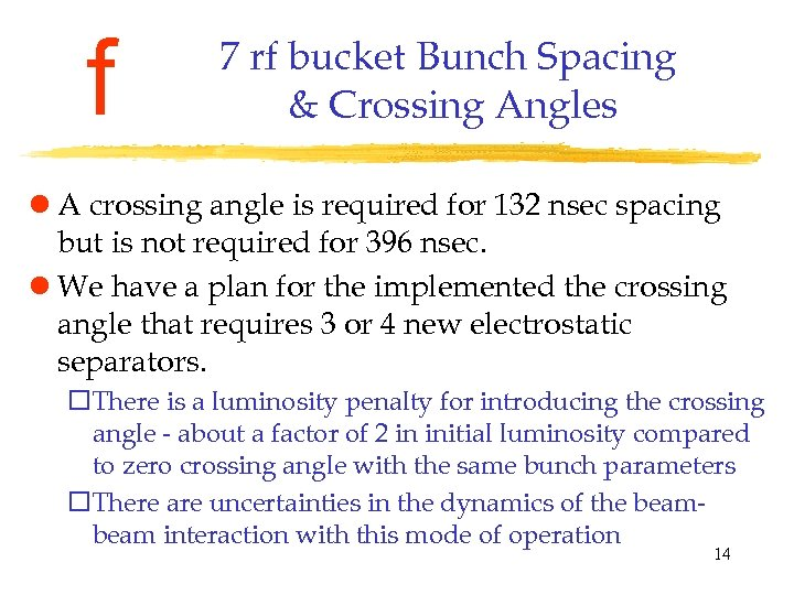 f 7 rf bucket Bunch Spacing & Crossing Angles l A crossing angle is