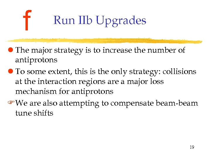 f Run IIb Upgrades l The major strategy is to increase the number of