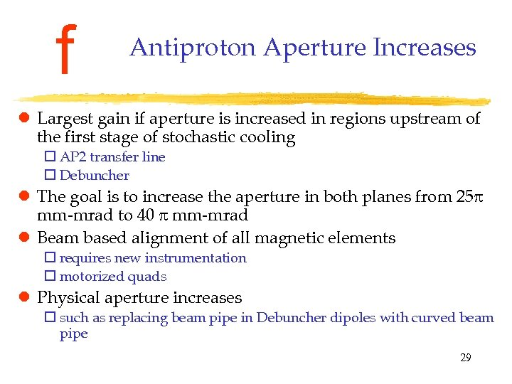 f Antiproton Aperture Increases l Largest gain if aperture is increased in regions upstream