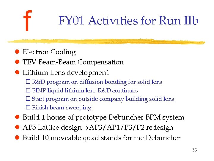 f FY 01 Activities for Run IIb l Electron Cooling l TEV Beam-Beam Compensation