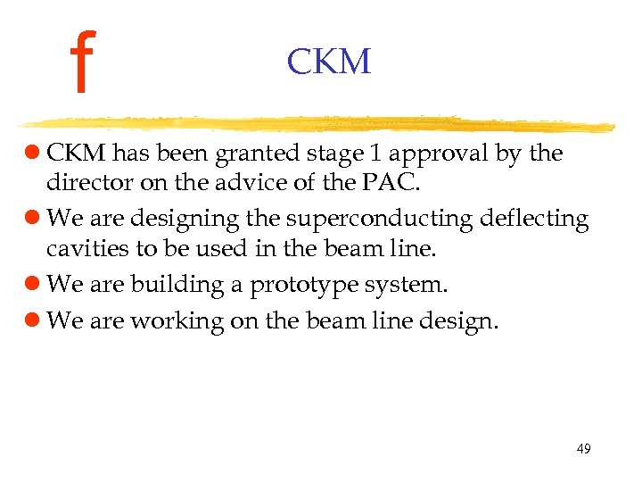 f CKM l CKM has been granted stage 1 approval by the director on