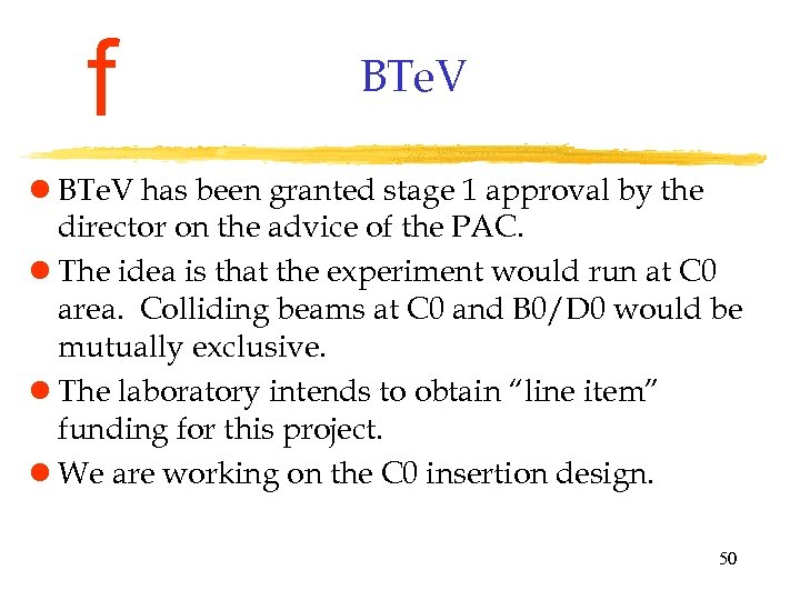 f BTe. V l BTe. V has been granted stage 1 approval by the
