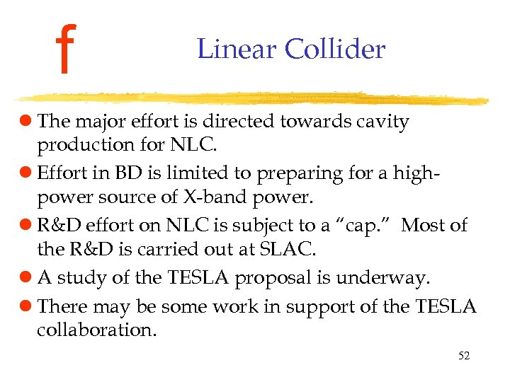 f Linear Collider l The major effort is directed towards cavity production for NLC.