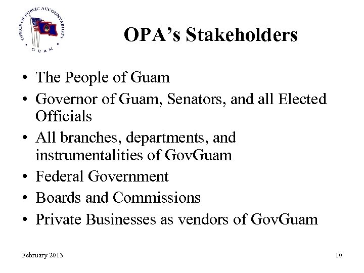 OPA's Stakeholders • The People of Guam • Governor of Guam, Senators, and all