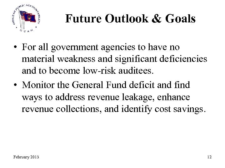 Future Outlook & Goals • For all government agencies to have no material weakness