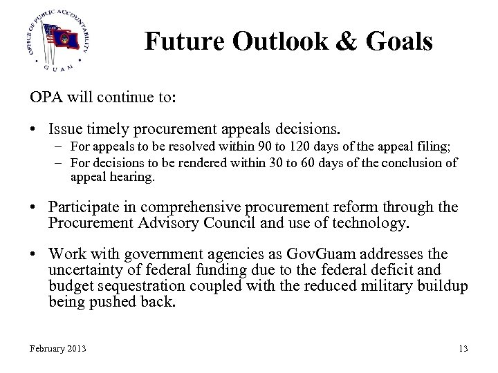 Future Outlook & Goals OPA will continue to: • Issue timely procurement appeals decisions.